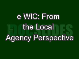 e WIC: From the Local Agency Perspective