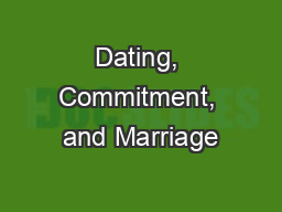 Dating, Commitment, and Marriage