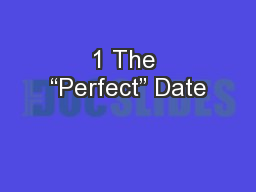 """1 The """"Perfect"""" Date PowerPoint PPT Presentation"""