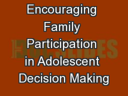 Encouraging Family Participation in Adolescent Decision Making
