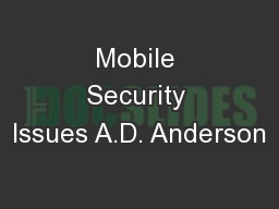 Mobile Security Issues A.D. Anderson