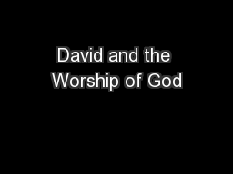David and the Worship of God PowerPoint PPT Presentation