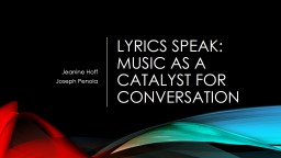 Lyrics Speak: Music as a Catalyst for Conversation PowerPoint PPT Presentation