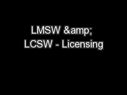LMSW & LCSW - Licensing