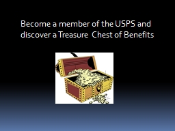 Become a member of the USPS and discover a Treasure Chest of Benefits