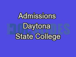 Admissions Daytona State College PowerPoint PPT Presentation