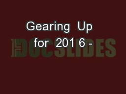 Gearing  Up  for  201 6 -