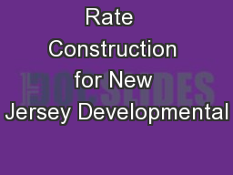 Rate  Construction for New Jersey Developmental