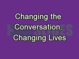 Changing the Conversation, Changing Lives