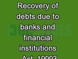 The Recovery of debts due to banks and financial institutions Act, 19993