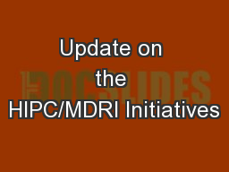 Update on the HIPC/MDRI Initiatives PowerPoint PPT Presentation