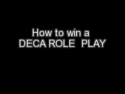 How to win a DECA ROLE  PLAY PowerPoint PPT Presentation