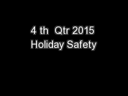 4 th  Qtr 2015 Holiday Safety
