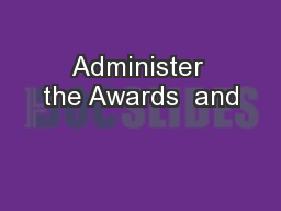 Administer the Awards  and