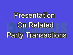 Presentation  On Related Party Transactions