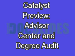 Catalyst Preview: Advisor Center and Degree Audit