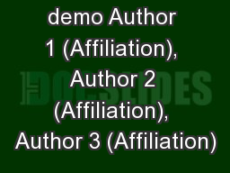Title of your demo Author 1 (Affiliation), Author 2 (Affiliation), Author 3 (Affiliation)