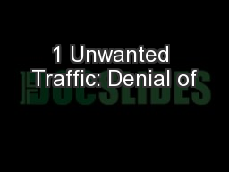 1 Unwanted Traffic: Denial of