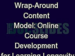 Transitioning to Wrap-Around Content Model: Online Course Development for Learning Longevity