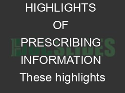 HIGHLIGHTS OF PRESCRIBING INFORMATION These highlights