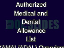 Training Symposium   Authorized Medical and Dental Allowance List (AMAL/ADAL) Overview