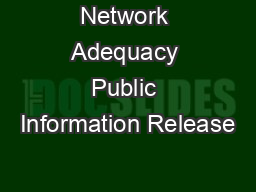 Network Adequacy Public Information Release