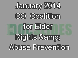 January 2014 CO  Coalition for Elder Rights & Abuse Prevention PowerPoint Presentation, PPT - DocSlides