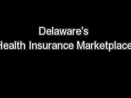 Delaware�s Health Insurance Marketplace: