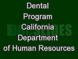 Dental Program California Department of Human Resources