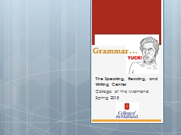 Grammar… The Speaking, Reading, and Writing Center