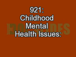 921: Childhood Mental Health Issues: