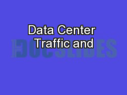 Data Center Traffic and