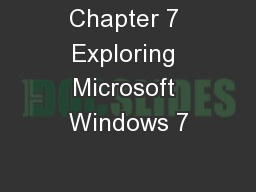Chapter 7 Exploring Microsoft Windows 7