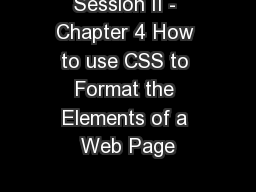 Session II - Chapter 4 How to use CSS to Format the Elements of a Web Page
