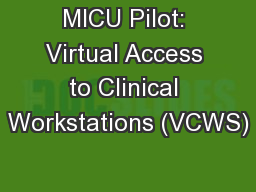 MICU Pilot: Virtual Access to Clinical Workstations (VCWS)