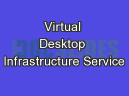 Virtual Desktop Infrastructure Service