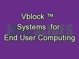 Vblock ™  Systems  for End User Computing