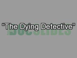 """The Dying Detective"""