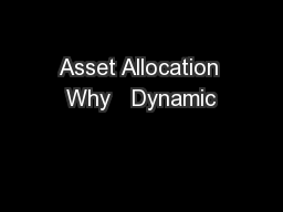 Asset Allocation Why   Dynamic