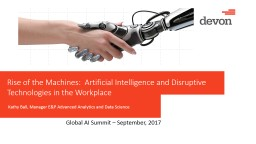 Rise of the  Machines:  Artificial Intelligence and Disruptive Technologies in the Workplace