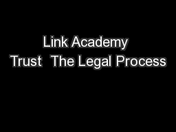 Link Academy Trust  The Legal Process