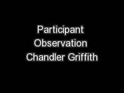 Participant Observation Chandler Griffith