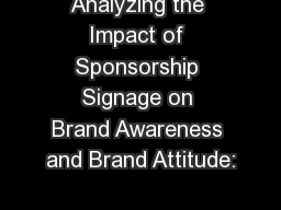 Analyzing the Impact of Sponsorship Signage on Brand Awareness and Brand Attitude: