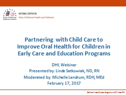 Partnering  with Child Care to Improve Oral Health for Children in Early Care and Education Program