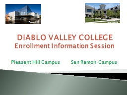 DIABLO VALLEY COLLEGE Enrollment Information Session