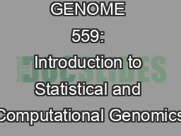 Dictionaries GENOME 559: Introduction to Statistical and Computational Genomics