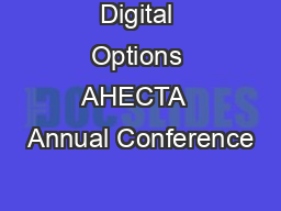 Digital Options AHECTA  Annual Conference