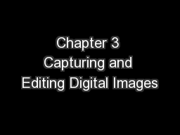 Chapter 3 Capturing and Editing Digital Images PowerPoint PPT Presentation