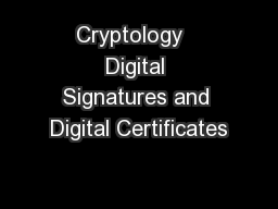 Cryptology   Digital Signatures and Digital Certificates