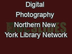 Digital Photography Northern New York Library Network